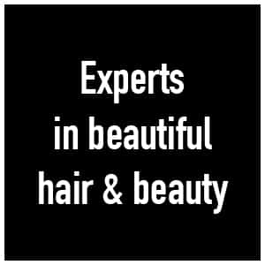 Experts in beautiful hair & beauty